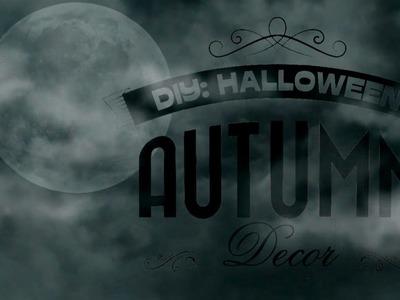 DIY: Halloween-Autumn Decor.