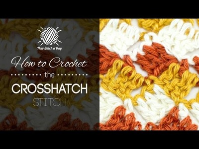 How to Crochet the 3 Colored Crosshatch Stitch
