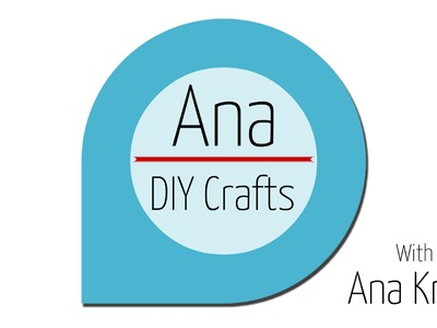 Channel promo - Ana | DIY Crafts