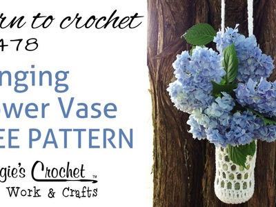 Crochet Free Pattern Beginner Flower Vase How To With Maggie Weldon