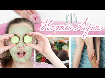 DIY Home Spa | Face, Body, Nails & Snacks