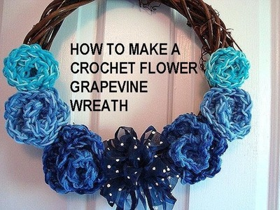 How to make a CROCHET FLOWER GRAPEVINE WREATH