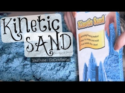 KINETIC SAND ▷ Opening, Review & Demo ◀ SoCraftastic