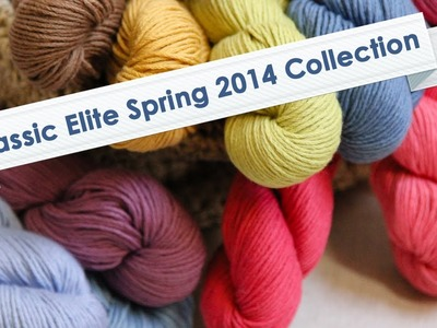 Classic Elite Yarns Spring 2014 Collection