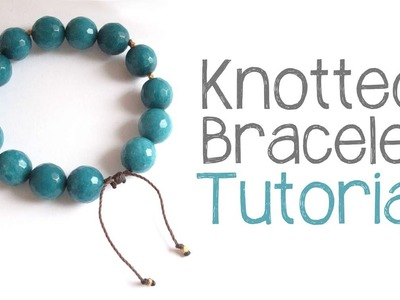 Cord Knotting Tutorial - DIY Knotted Cord Bracelet
