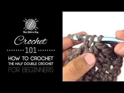 Crochet 101: How to Crochet the Half Double Crochet for Beginners