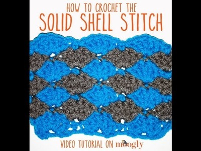 How to Crochet: Solid Shell Stitch