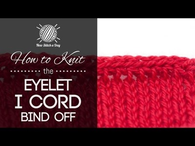 How to Knit the Eyelet I-Cord Bind Off {English Style}