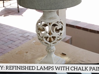 DIY: Refinished Lamps with Annie Sloan Chalk Paint