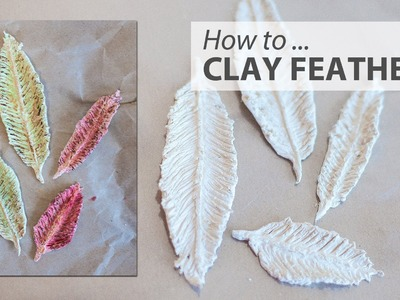 【HOW TO】 Handmade Embellishments - Clay Feathers