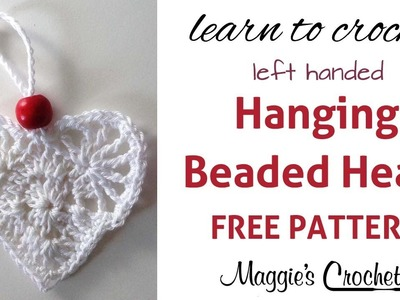Hanging Beaded Heart Free Crochet Pattern - Left Handed