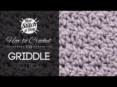 How to Crochet the Griddle Stitch
