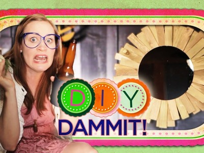 How-To Make a StarBurst Mirror f. Mamrie Hart  - DIY Dammit!
