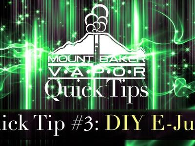 Mt Baker Vapor Quick Tip #3: DIY E-Juice