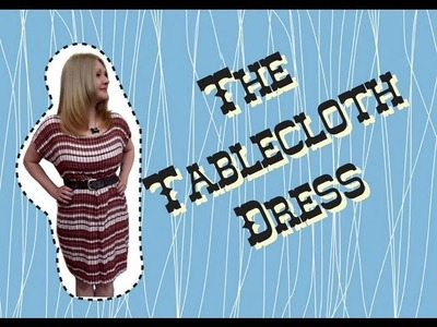 The Tablecloth Dress: a quick vintage refashion tutorial