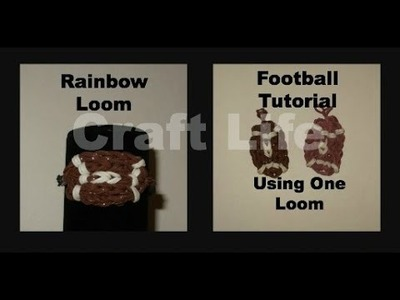 Craft Life ~ Rainbow Loom Football Charm Tutorial ~ One Loom