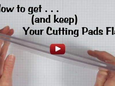 How to Get (and Keep) Your Cutting Pads Flat!