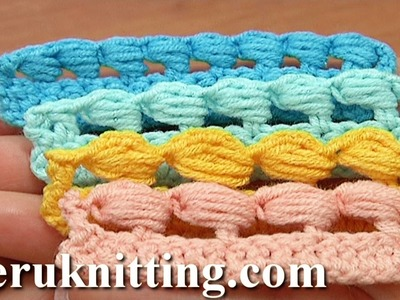 Puff Stitch Worked Around Post How to Tutorial 38 Different Ways