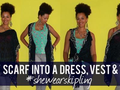 Refashion a Scarf into a DIY Dress, Vest & Top #shewearskipling