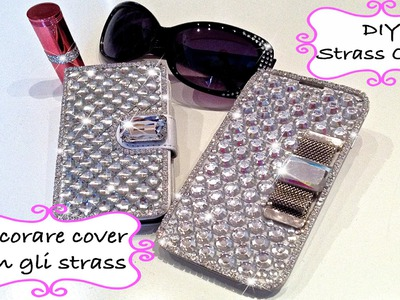 DIY Tutorial Cover Strass Decoration - Fai da te
