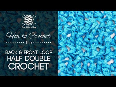 How to Crochet the Back and Front Loop Half Double Crochet