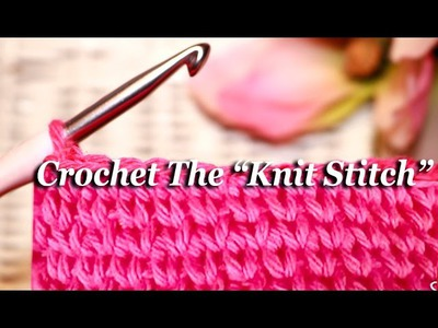 "How To: CROCHET The ""KNIT STITCH"""