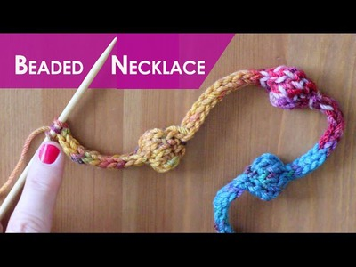 How to Knit a Beaded Necklace | Easy for Beginning Knitters