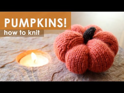 How to Knit Pumpkins | DIY Softie
