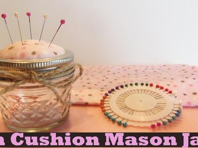 How to Make A Pin Cushion Mason Jar Craft Tutorial
