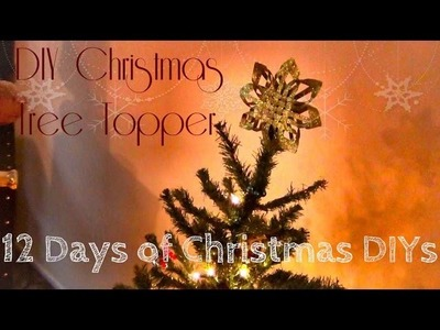 DIY Christmas Tree Topper ♥ 12 Days of Christmas DIYs: DAY THREE