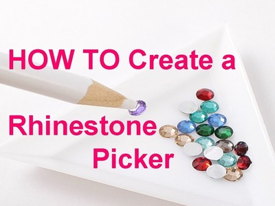 DIY | Create a Rhinestone Picker for NAILS - 174