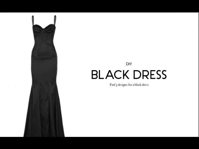 DIY Days: Black dress 3 different designs !!