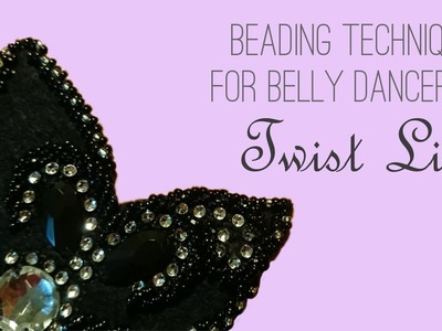 How to Bead a Twist Line - Beading Techniques for Belly Dancers