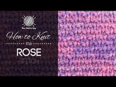 How to Knit The Rose Stitch