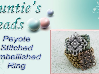 Karla Kam - Peyote Stitched Embellished Ring Tutorial