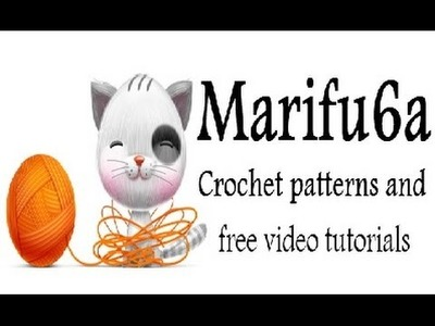 Marifu6a free crochet video tutorials and patterns
