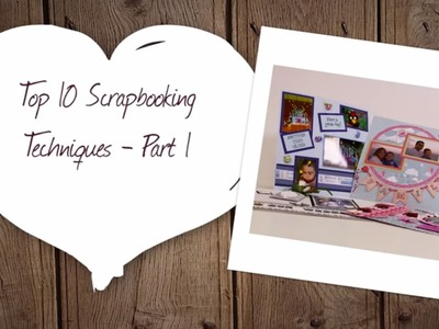 Top 10 Techniques for Scrapbooking - Part 1 | Hobbycraft