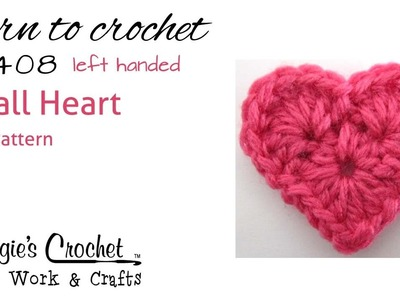 Crochet How To Free Pattern - Small Heart - LEFT HANDED - FP408