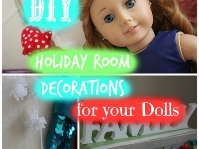 DIY Holiday Room Decorations.Inspiration for your AG dolls