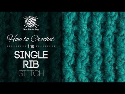 How to Crochet the Single Rib Stitch
