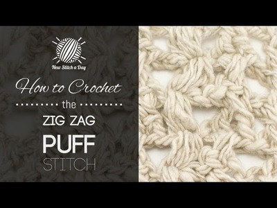 How to Crochet the Zig Zag Puff Stitch
