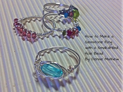 How to Make a Ring with a Small-Hole Drilled Bead by Denise Mathew