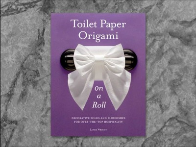 Toilet Paper Origami~On a Roll