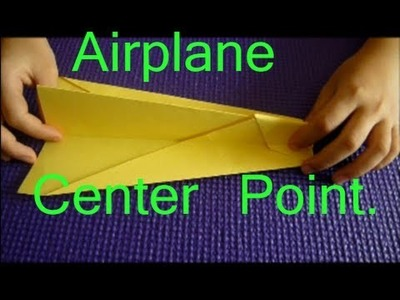 How to make paper airplane that flies far -Center Point