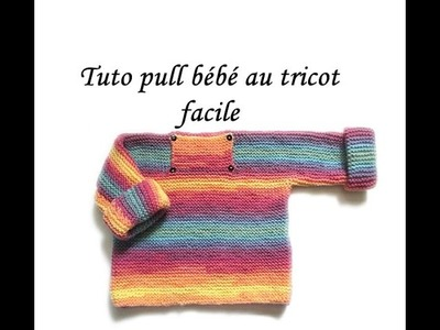 TUTO TRICOT PULL BEBE EN 1 PIECE POINT MOUSSE TRICOT FACILE EASY KNIT PULL