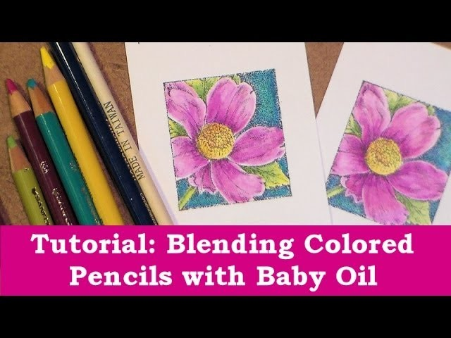 Colored pencil baby oil blending tutorial