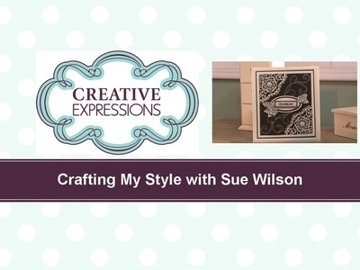 Craft Dies by Sue Wilson -- Tutorial Video - B&W Celebration Card for Creative Expressions