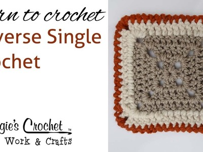 CROCHET STITCH Reverse Single (RS) by Maggie Weldon Maggie's Crochet