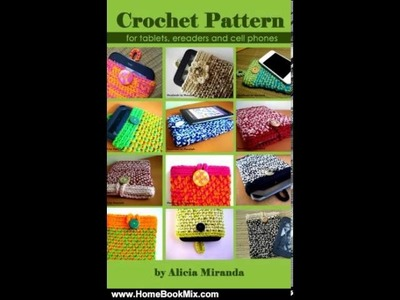 Home Book Review: Crochet Pattern for tablets, ereaders and cell phones by Alicia Miranda, Jamie .