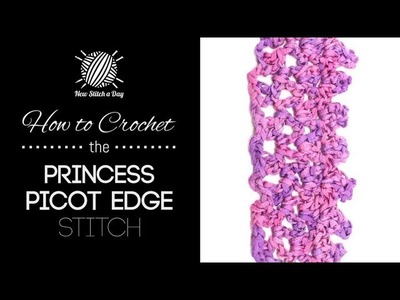 How to Crochet the Princess Picot Edge Stitch